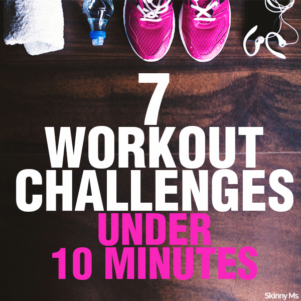 7 Workout Challenges Under 10 Minutes