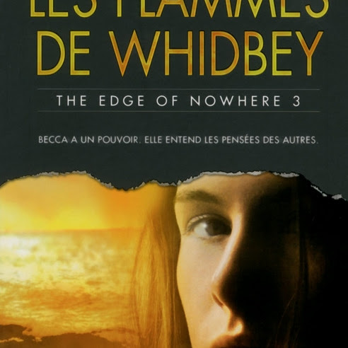 The Edge of Nowhere, tome 3 : Les flammes de Whidbey de Elizabeth George