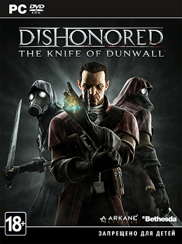 Dishonored Update 3 - The Knife of Dunwall FULLer Pack APRIL. 3,69 G. допо