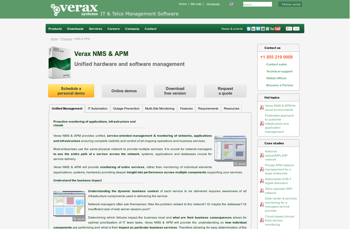 Verax NMS & APM é uma ferramenta de monitoramento de rede e aplicações orientada a serviço (aderente ao ITIL, aparentemente!)