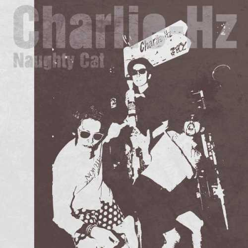 [Single] Charlie-Hz – Naughty Cat (2015.08.26/MP3/RAR)