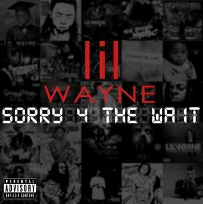 "Artwork Release For Lil' Wayne's ""Sorry 4 The Wait"" Mixtape"