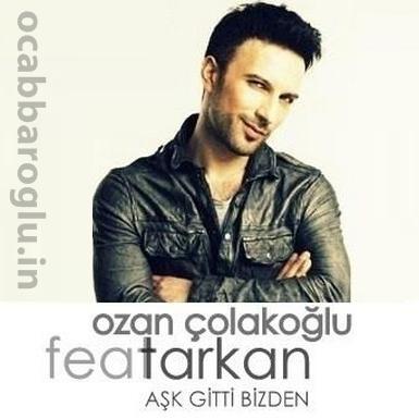 Ozan Çolakoğlu feat. Tarkan - Aşk Gitti Bizden Lyrics ...