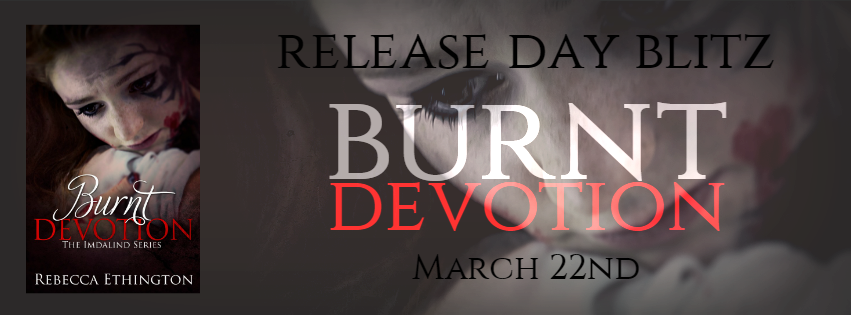 Release Day Blitz: Burnt Devotion by Rebecca Ethington