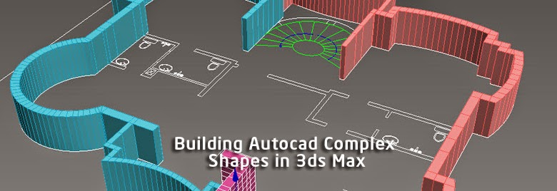 Building autocad complex shapes in 3ds max 3d max for 3ds max interior design files