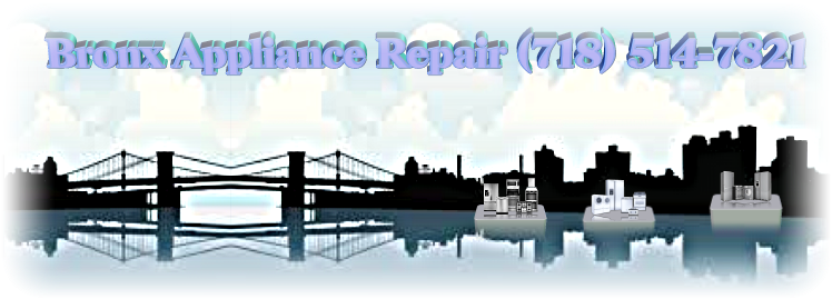 Bronx Appliance Repair (718) 514-7821