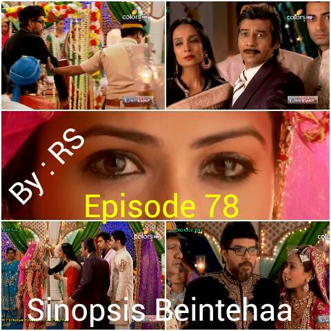 Sinopsis Beintehaa Episode 78