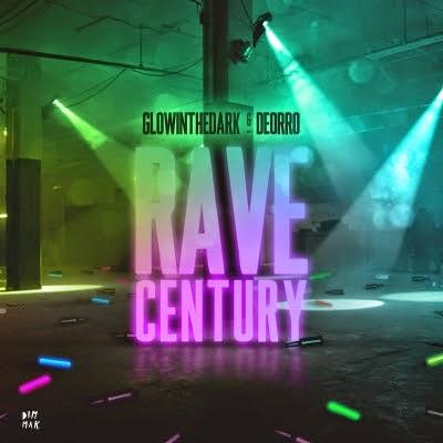 GLOWINTHEDARK & Deorro Rave Century