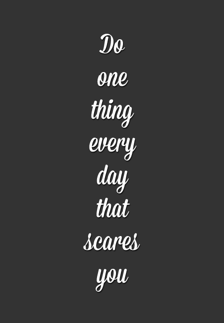 Do one thing every day that scares you, Citatee motivationale, #1