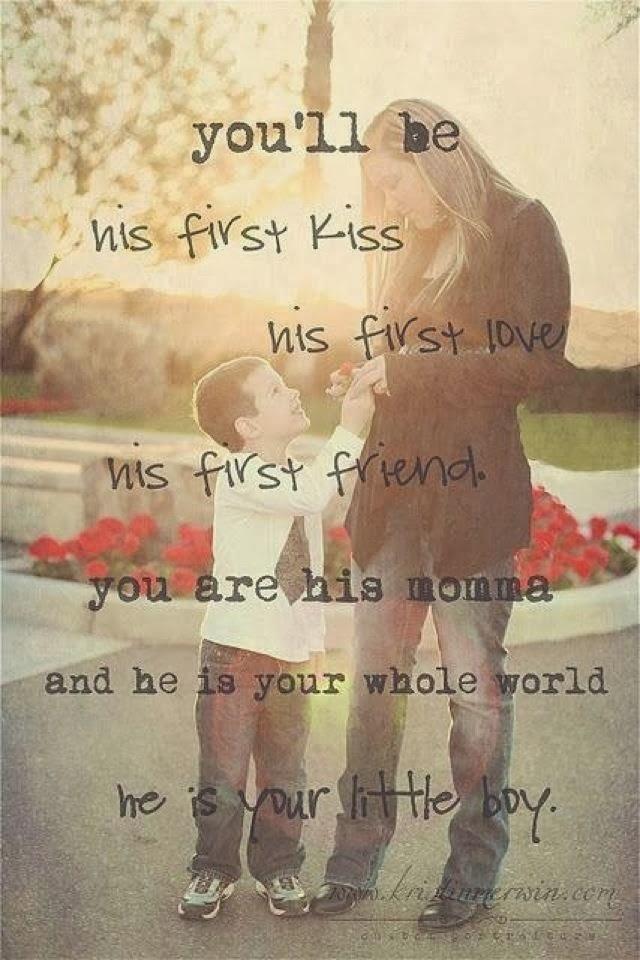 First Kiss Love Quotes : You will be his first kiss, his first love, his first friend.