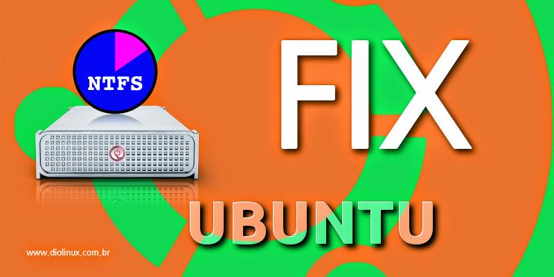 Como corrigir sistemas de arquivos NTFS no Ubuntu