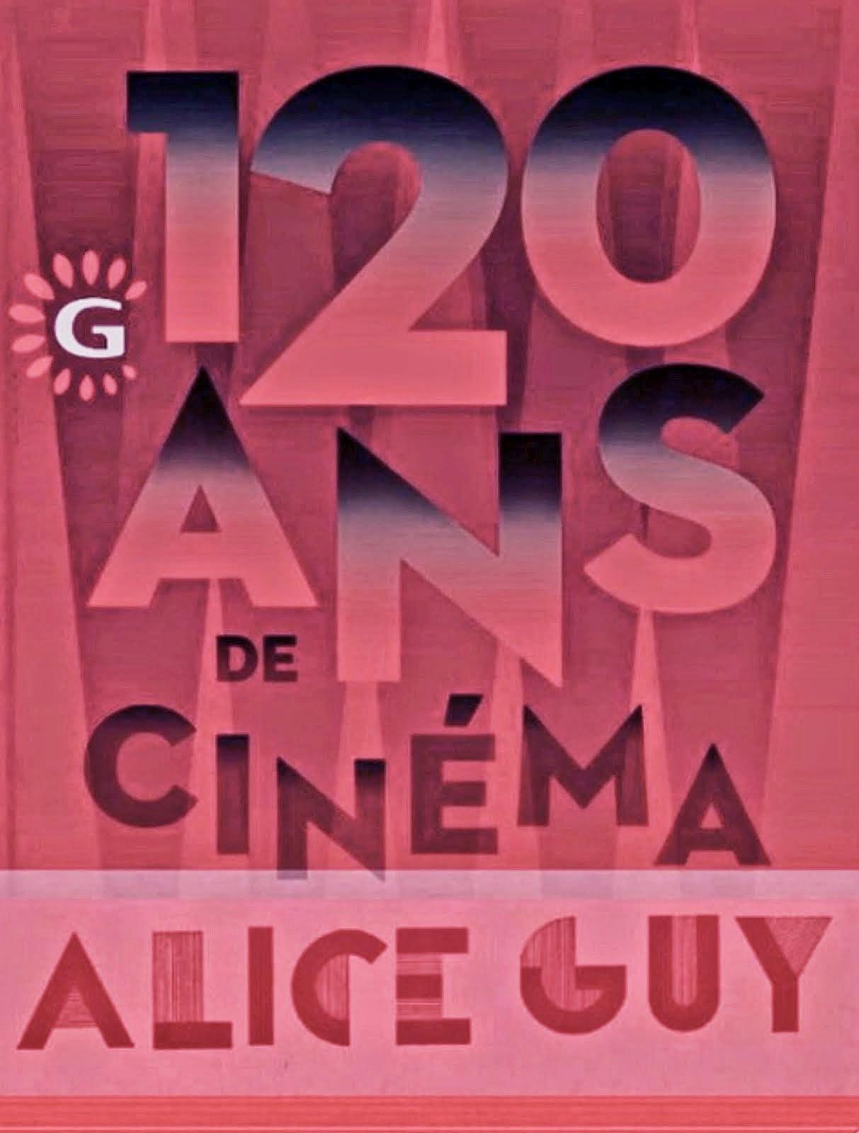 Gaumont 120 ans; Alice Guy depuis que le cinéma existe. Exposition Cent 4 Paris