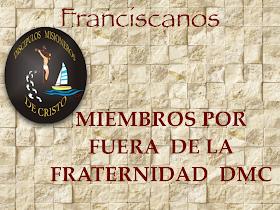 MIEMBROS FUERA DE LA FRATERNIDAD DMC