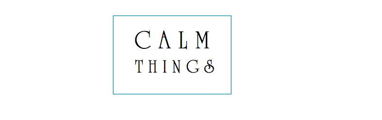 CALM THINGS