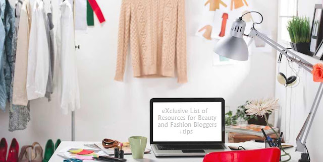 eXclusive List of Resources for Beauty and Fashion Bloggers +tips