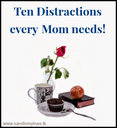 ten distractions that moms need