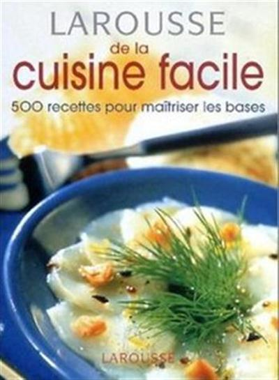 larousse de la cuisine facile 500 recettes pour ma triser les bases carrefour pdf. Black Bedroom Furniture Sets. Home Design Ideas