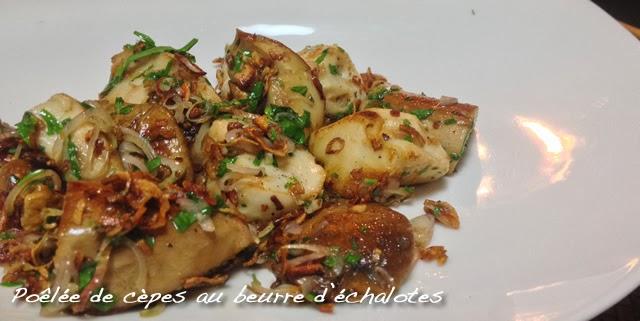 poêlée de cèpes au beurre d'échalotes