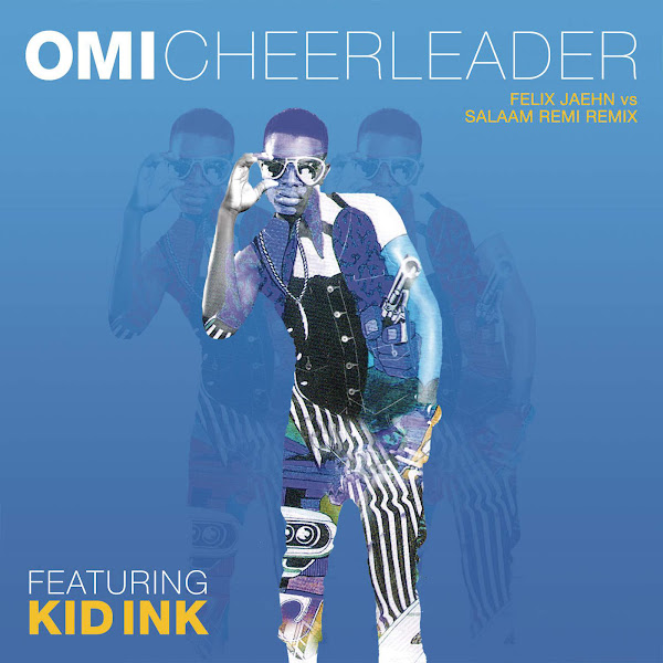 Omi - Cheerleader (feat. Kid Ink) [Felix Jaehn vs Salaam Remi Remix] - Single Cover