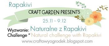 http://craftowyogrodek.blogspot.com/2014/12/wyniki-wyzwania-naturalnego-z-rapakivi.html?showComment=1418812189578#c8039579003194892861