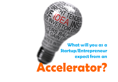 What will you as a Startup Entrepreneur expect from an Accelerator?