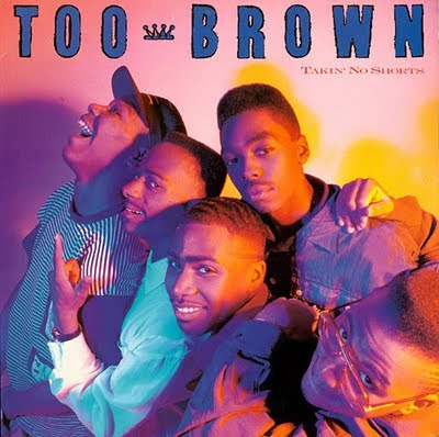 Too Brown – Takin' No Shorts (1989) (192 kbps)