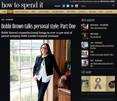 http://howtospendit.ft.com/style/98393-bobbi-brown-talks-personal-style-part-one