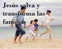 DIOS REDIME Y TRANSFORMA NUESTRA FAMILIA