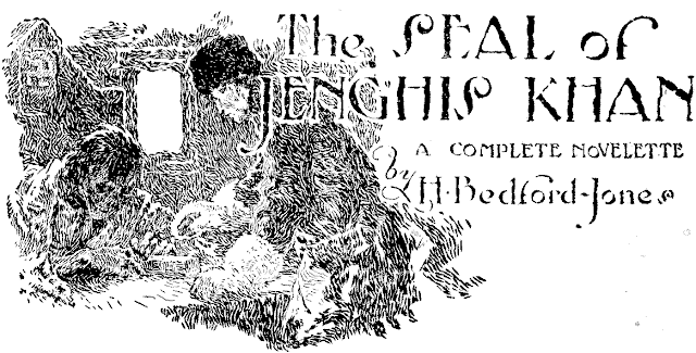 The Seal of Jenghis Khan by H. Bedford-Jones (Originally appeared in Adventure, 10 June, 1923]