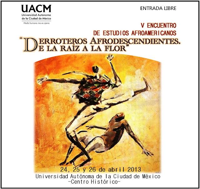Quinto Encuentro de Estudios Afroamericanos en la UACM