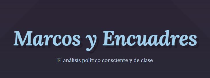 Marcos y Encuadres: Análisis político
