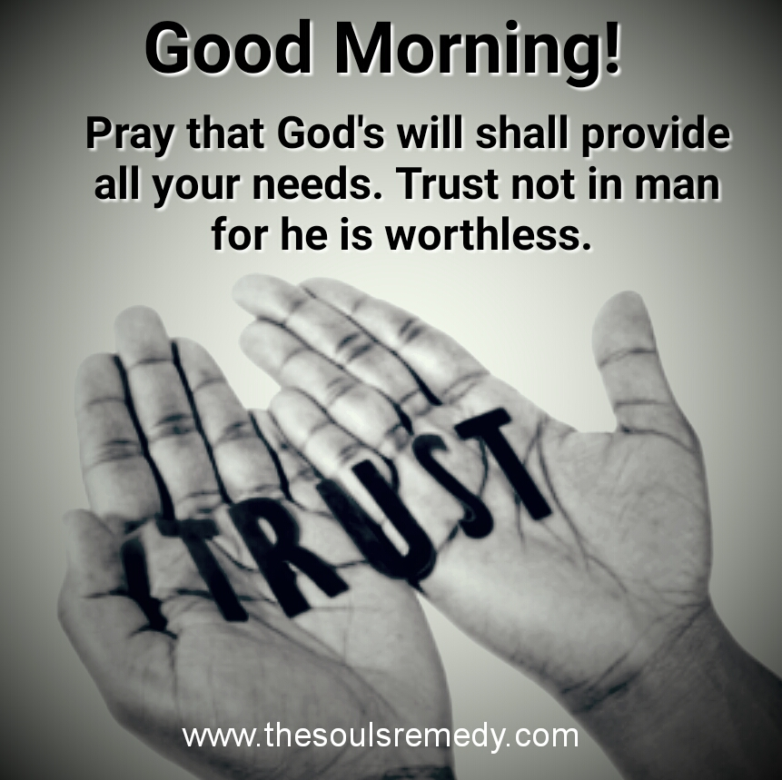 Good Morning Trust God Man Is Worthless on tunein com