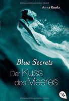 http://www.randomhouse.de/Taschenbuch/Blue-Secrets-Der-Kuss-des-Meeres-Band-1/Anna-Banks/e404029.rhd
