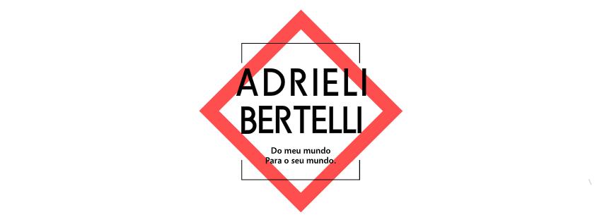 Adrieli Bertelli - Do meu mundo, para o seu mundo