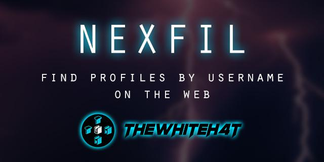 Nexfil – OSINT Tool For Finding Profiles By Username