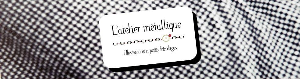 L'atelier métallique