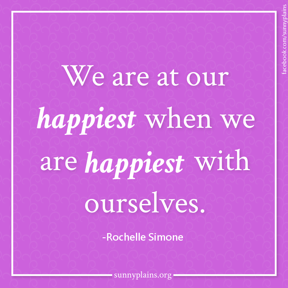 we are happiest when happy with ourselves
