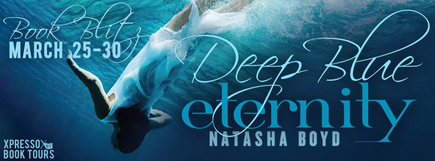Book Blitz: Deep Blue Eternity by Natasha Boyd + Giveaways (INT)