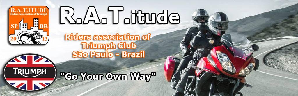 R.A.T. ITUDE - Triumph Club São Paulo