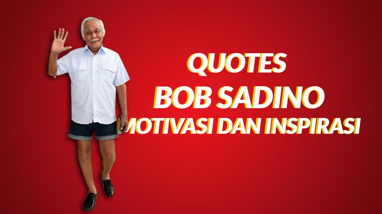 Kata Bijak Bob Sadino MotivasiInspirasi
