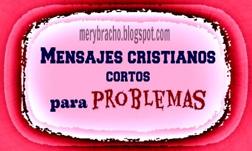 5 Mensajes cristianos cortos en problemas con imágenes cristianas. Versículos bíblicos, frases cristianas para amigos, hermanos, hijos, para facebook, pinterest, twitter.