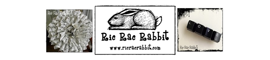 Ric Rac Rabbit -   Repurpose and Redesign