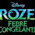 Novas imagens do curta da Disney : Frozen Febre Congelante