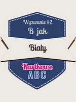 http://kartkoweabc.blogspot.com/2015/01/wyzwanie-2-b-jak-biay.html