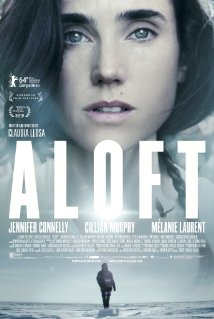 Aloft (2014) - Movie Review