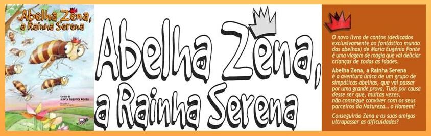 """""""Abelha Zena, a Rainha Serena"""""""