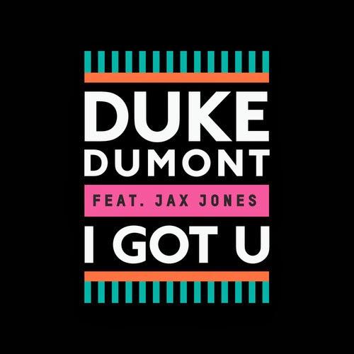 Duke Dumont feat. Jax Jones - I Got U (Remixes EP)