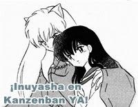 ¡Inuyasha en Kanzenban Ya!