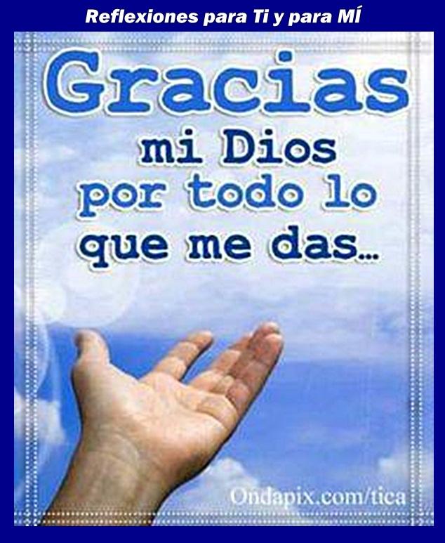 Gracias mi Dios por todo lo que me das