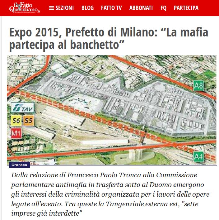 http://www.ilfattoquotidiano.it/2014/03/23/expo-2015-prefetto-di-milano-la-mafia-partecipa-al-banchetto/923815/